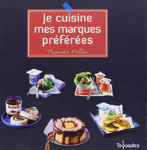 9782754056588: Je cuisine mes marques preferees