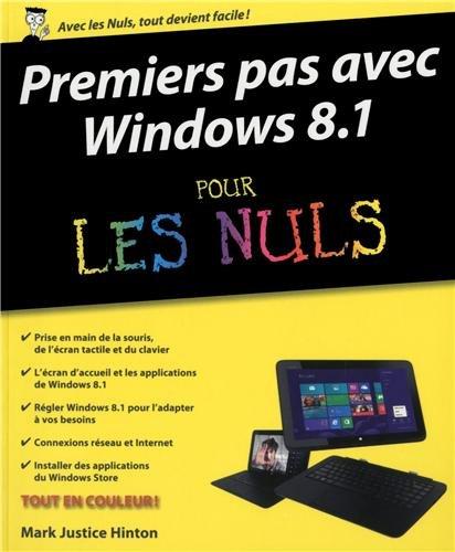 Premiers pas avec windows 8.1 pour les nuls: Mark Justice Hinton