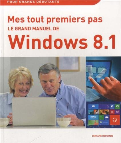 Le grand manuel de windows 8.1: Servane Heudiard