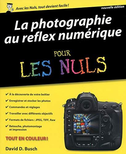 9782754058506: La Photographie au reflex numérique pour les Nuls, nouvelle édition
