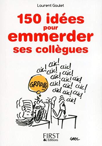 9782754059398: Petit Livre de - 150 idées pour emmerder ses collègues