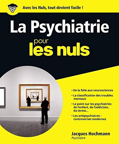 La psychiatrie pour les nuls: Hochmann
