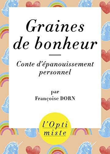 Graines de bonheur: Dorn, Fran�oise