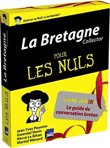 Bretagne Pour les Nuls, édition collector: Gwendal Denis, Hervé Le Bihan, Jean-Yves Paumier,...