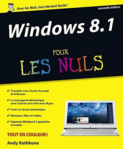 Windows 8.1 pour les Nuls nouvelle édition: Rathbone Andy