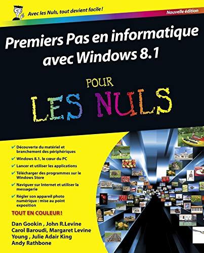 Premiers pas en informatique avec Windows 8.1 pour les Nuls: Rathbone Andy