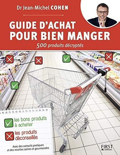 guide d'achat pour bien manger ; 500 produits décryptés: Jean-Michel Cohen
