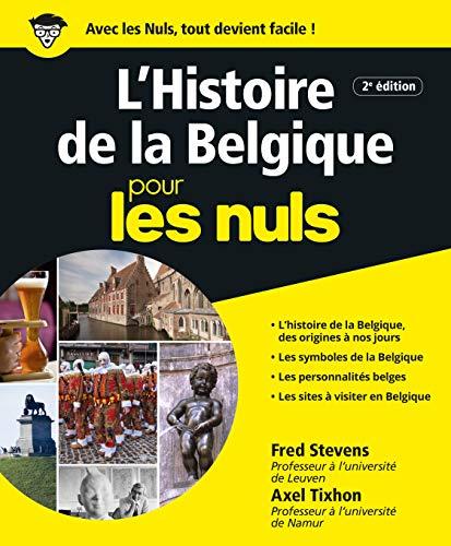 histoire de la Belgique pour les nuls (2e édition): Fred ; Tixhon, Axel Stevens