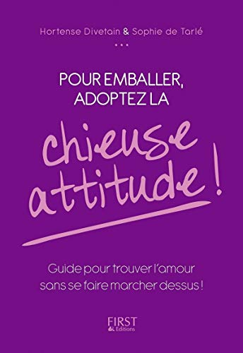 9782754070263: Pour emballer, adoptez la chieuse attitude !