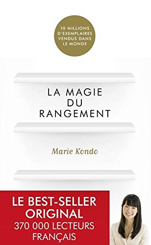 9782754071277: La magie du rangement [ The Life-Changing Magic of Tidying Up: The Japanese Art of Decluttering and Organizing ] (French Edition)
