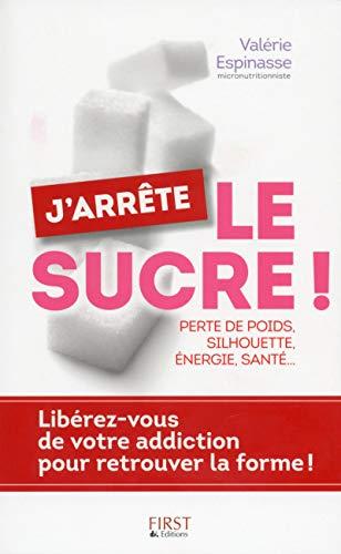 J'arrête le sucre !: Espinasse, Valérie