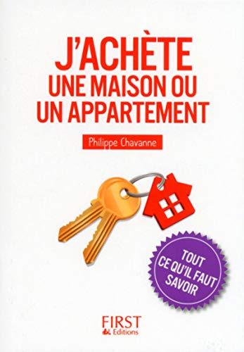 9782754072311: J'ach�te une maison ou un appartement : tout ce qu'il faut savoir
