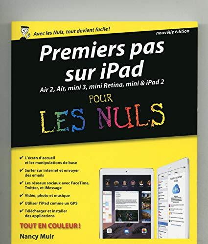 9782754072885: Premiers pas sur iPad pour les Nuls, nouvelle �dition