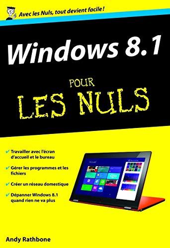 Windows 8.1 pour les Nuls: Rathbone, Andy