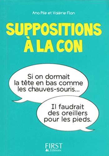 9782754073660: Le Petit livre de - Suppositions à la con