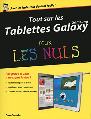 Tout sur les tablettes Samsung Galaxy pour les Nuls: Dan GOOKIN