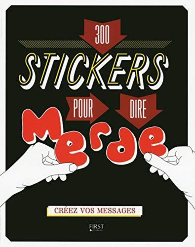 9782754074643: 300 stickers pour dire merde