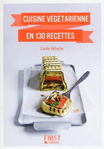 Cuisine végétarienne en 130 recettes: Nitsche, Carole