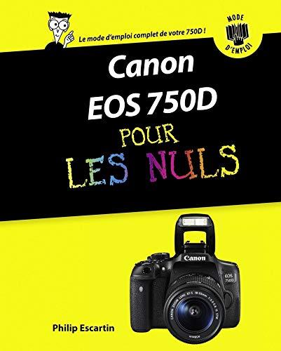 Canon EOS 750D pour les Nuls: Escartin, Philip
