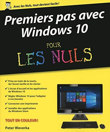Premier pas avec Windows 10 pour les Nuls: Weverka, Peter