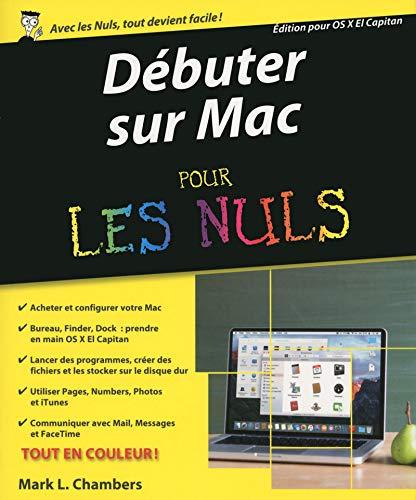 Débuter sur Mac pour les Nuls: Chambers, Mark L.