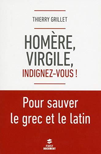 9782754081177: Hom�re, Virgile, indignez-vous ! Pour sauver le grec et le latin