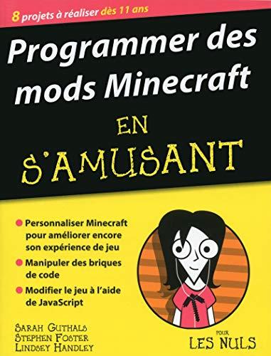 Programmer des mods Minecraft en s'amusant, pour les Nuls: Foster, Stephen