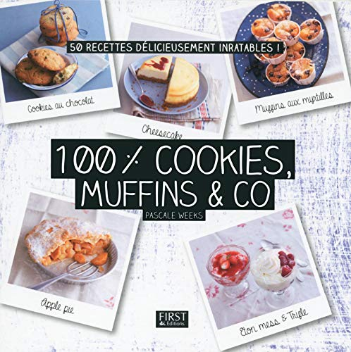 100 % cookies, muffins et Co: Weeks, Pascale