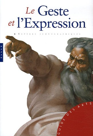 9782754100861: Le Geste Et L'Expression (English and French Edition)