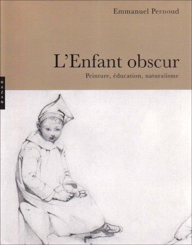 ENFANT OBSCUR (L') : PEINTURE ÉDUCATION NATURALISME: COLLECTIF