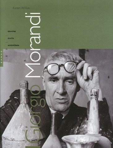 9782754101776: Giorgio Morandi : Oeuvres, écrits, entretiens by Wilkin, Karen; Mulkai, Claire