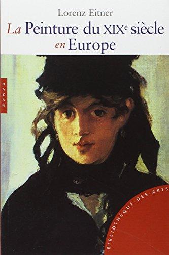 9782754101950: La Peinture Au Xixe Siecle En Europe (Nouvelle Edition) (English and French Edition)