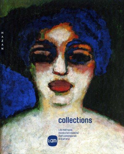 9782754102209: Collections. Lille métropole musée d'art moderne d'art contemporain et d'art brut (Catalogues d'exposition)