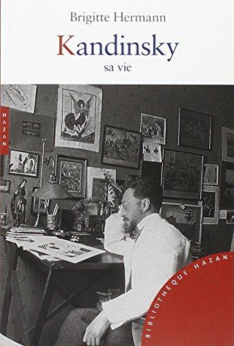 9782754102599: Kandinsky, sa vie (Bibliothèque Hazan)