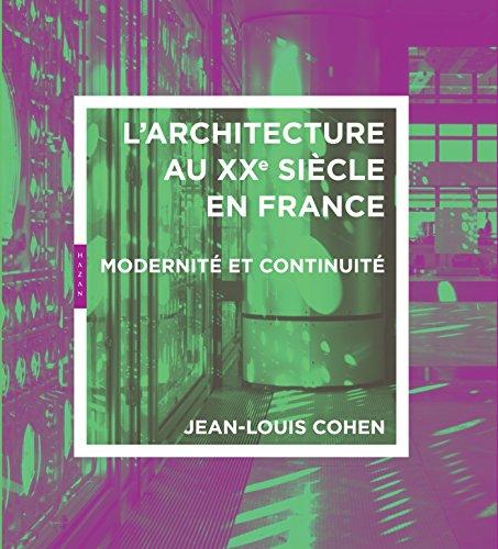 9782754102667: Architecture du 20e siècle en France. Modernité et continuité