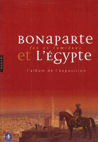 9782754103190: Bonaparte et l'Egypte : Feu et lumière, L'album de l'exposition