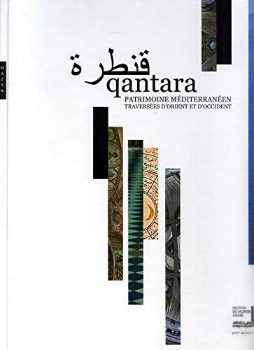 9782754103282: Qantara : Patrimoine méditerranéen : Traversée d'Orient et d'Occident