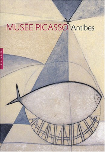 Musee Picasso Antibes Un guide des collections: Andral, Jean-Louis