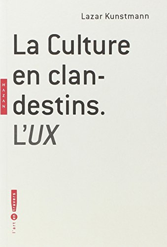 9782754103411: La culture en clandestins. l'ux (L'art en travers)