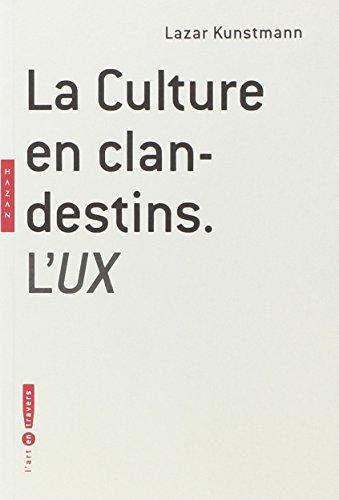 9782754103411: La Culture en clandestins : L'UX