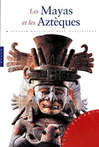 Mayas et Aztèques (Guide des arts): Antonio Aimi