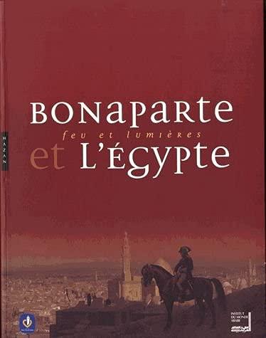 9782754103497: Bonaparte et l'Egypte : Feu et lumi�res