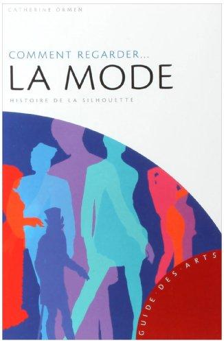 9782754103534: Comment regarder... la mode : Histoire de la silhouette