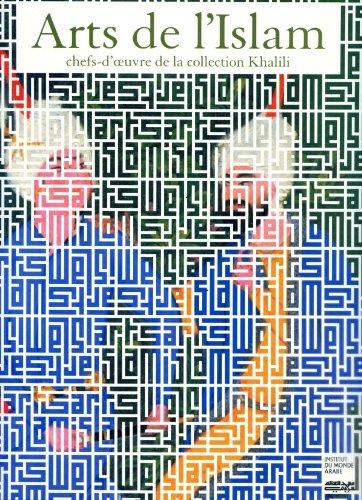 9782754104012: Arts de l'Islam. Chefs d'oeuvre de la collection Khalili
