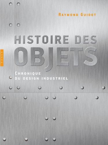 Histoire des objets, Chroniques du design industriel: GUIDOT ( Raymond )