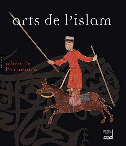 9782754104173: Arts de l'Islam : Chefs-d'oeuvre de la collection Khalili