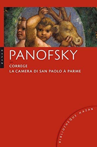 PANOFSKY CORRÈGE : LA CAMÉRA DI SAN PAOLO À PARME: COLLECTIF