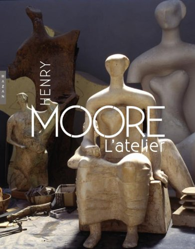 9782754105002: Henry Moore L'atelier