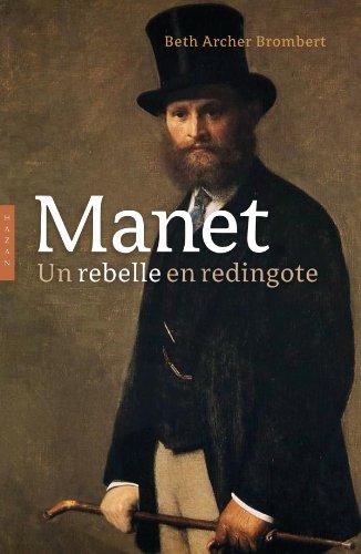 9782754105163: Manet biographie: Un rebelle en redingote (Beaux Arts)