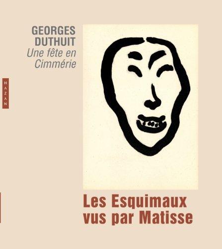 Les Esquimaux vus par Matisse : Une: Georges Duthuit